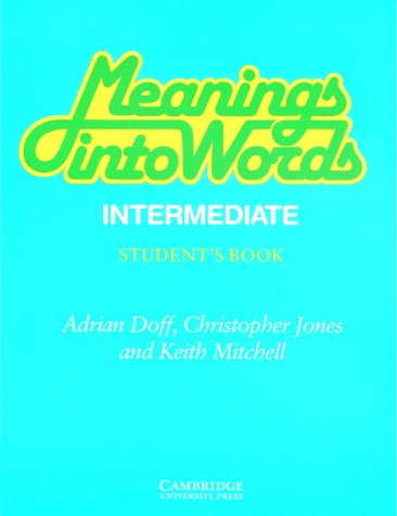 Meanings into Words Intermediate : An Integrated: Christopher Jones; Adrian
