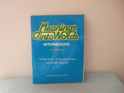 Meanings into Words Intermediate Workbook: An Integrated: Adrian Doff, Christopher
