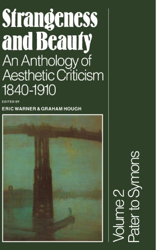 9780521282918: Strangeness and Beauty: Volume 2, Pater to Symons: An Anthology of Aesthetic Criticism 1840-1910
