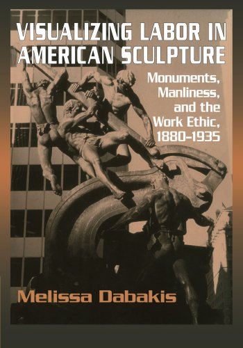 9780521283274: Visualizing Labor in American Sculpture: Monuments, Manliness, and the Work Ethic, 1880-1935 (Cambridge Studies in American Visual Culture)