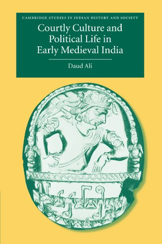 9780521283359: Courtly Culture and Political Life in Early Medieval India (Cambridge Studies in Indian History and Society)