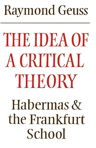 9780521284226: The Idea of a Critical Theory: Habermas and the Frankfurt School (Modern European Philosophy)