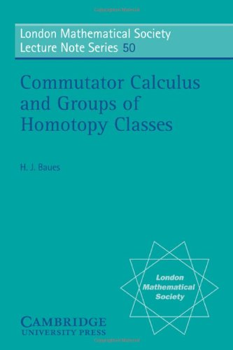9780521284240: Commutator Calculus and Groups of Homotopy Classes (London Mathematical Society Lecture Note Series)