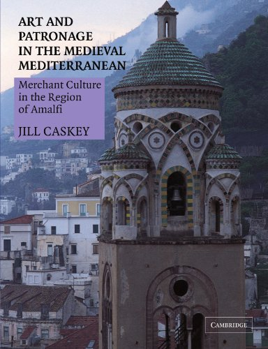 9780521284264: Art and Patronage in the Medieval Mediterranean: Merchant Culture in the Region of Amalfi