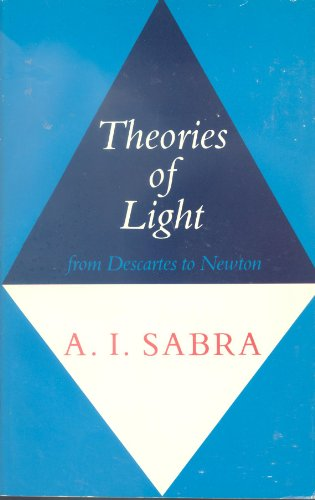 9780521284363: Theories of Light: From Descartes to Newton