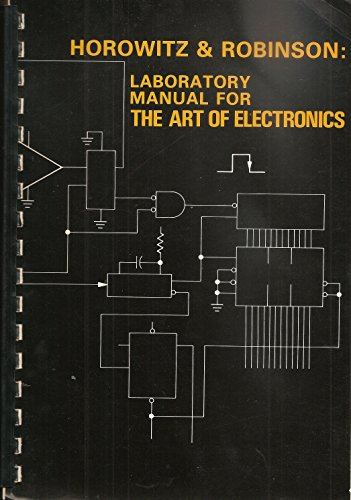 Laboratory Manual for the Art of Electronics: Horowitz, Paul; Robinson,