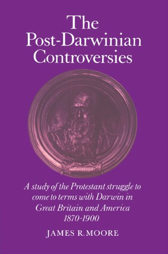 9780521285179: The Post-Darwinian Controversies Paperback: A Study of the Protestant Struggle to Come to Terms with Darwin in Great Britain and America, 1870-1900
