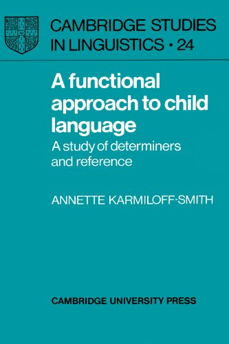 9780521285490: A Functional Approach to Child Language: A Study of Determiners and Reference (Cambridge Studies in Linguistics)