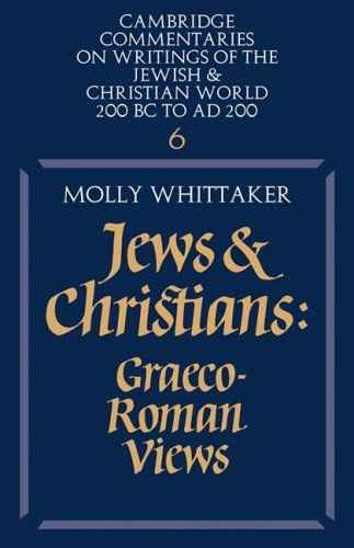 Jews and Christians: Graeco-Roman views (Series: Cambridge Commentaries on writings of the Jewish...