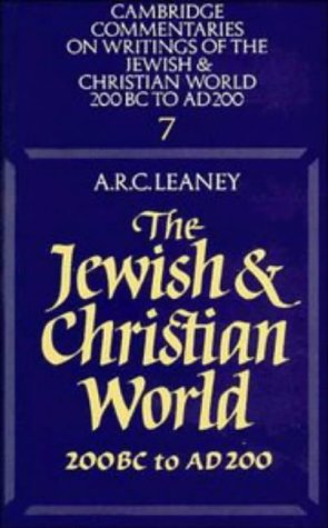 9780521285575: The Jewish and Christian World 200 BC to AD 200 (Cambridge Commentaries on Writings of the Jewish and Christian World)