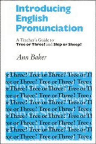 9780521285803: Introducing English Pronunciation: A Teacher's Guide to Tree or Three? and Ship or Sheep?