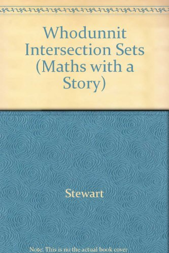 Whodunnit Intersection Sets (Maths with a Story) (0521286123) by Stewart
