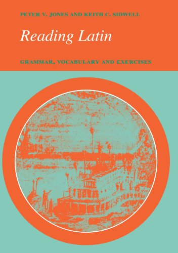 Reading Latin: Grammar, Vocabulary and Exercises: Peter V. Jones,
