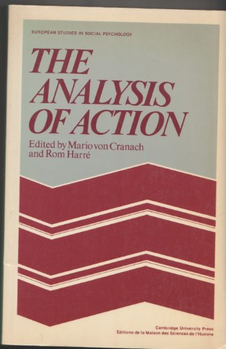 The Analysis of Action: Recent Theoretical and Empirical Advances (European Studies in Social ...