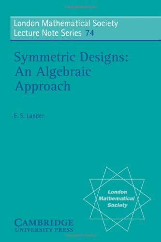 9780521286930: Symmetric Designs Paperback: An Algebraic Approach: 74 (London Mathematical Society Lecture Note Series)