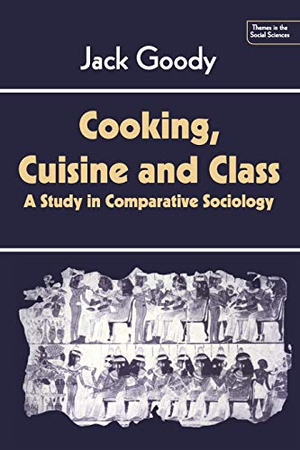 9780521286961: Cooking, Cuisine and Class: A Study in Comparative Sociology