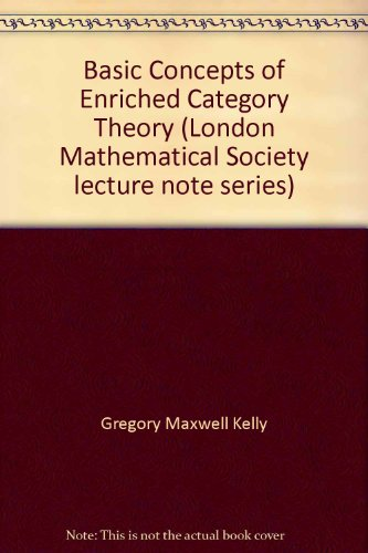 9780521287029: Basic Concepts of Enriched Category Theory (London Mathematical Society Lecture Note Series)