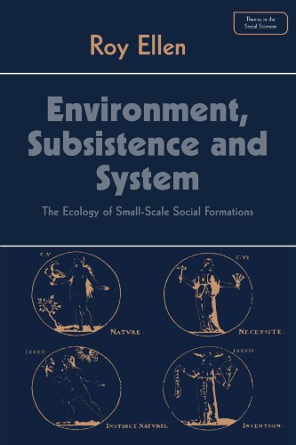 9780521287036: Environment, Subsistence and System: The Ecology of Small-Scale Social Formations (Themes in the Social Sciences)