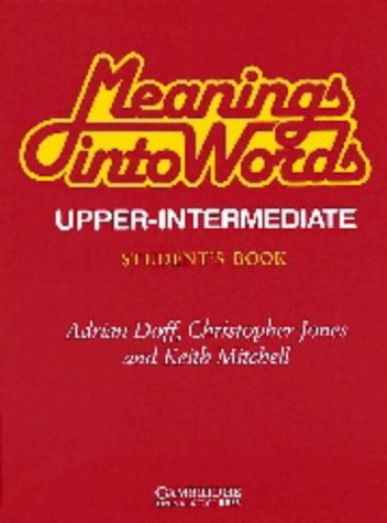 9780521287050: Meanings into Words Upper-intermediate Student's book: An Integrated Course for Students of English