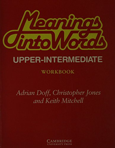 9780521287074: Meanings into Words Upper-intermediate Workbook: An Integrated Course for Students of English: Upper-intermediate: Workbk