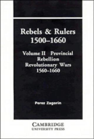 9780521287128: Rebels and Rulers, 1500-1660: Provincial Rebellion v. 2