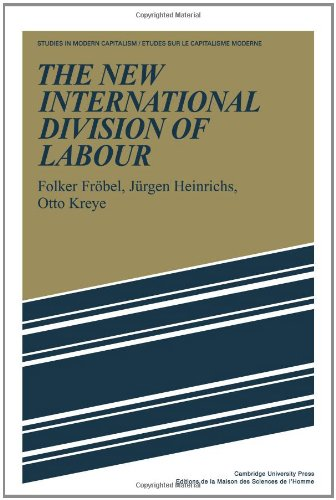 9780521287203: The New International Division of Labour: Structural Unemployment in Industrialised Countries and Industrialisation in Developing Countries (Studies in Modern Capitalism)