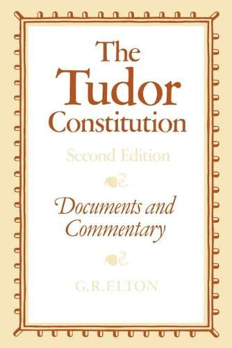 9780521287579: The Tudor Constitution: Documents and Commentary