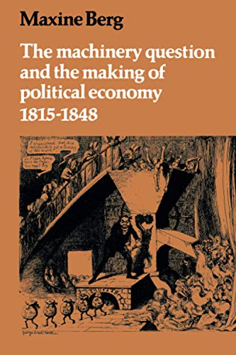 9780521287593: The Machinery Question and the Making of Political Economy 1815-1848
