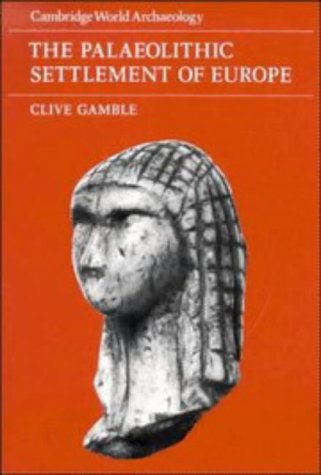 The palaeolithic settlement of Europe.: GAMBLE (Clive)