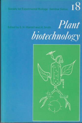 Plant Biotechnology: Volume 18. Plant Biotechnology.: Mantell, S H ; Smith, H S [Eds]