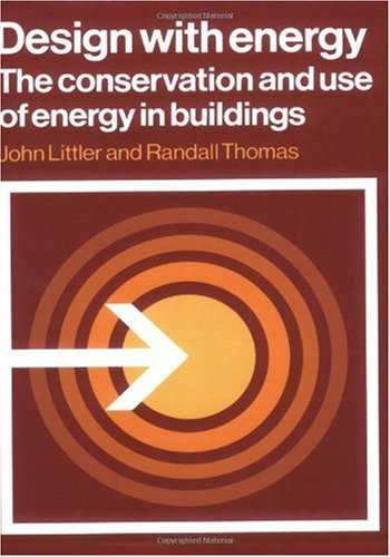 Design with Energy: The Conservation and Use of Energy in Buildings (Cambridge Urban and ...