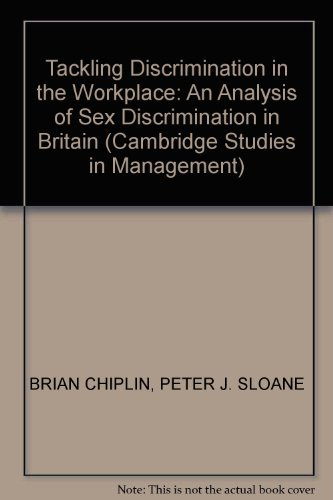 TACKLING DISCRIMINATION IN THE WORKPLACE: AN ANALYSIS: BRIAN CHIPLIN, PETER