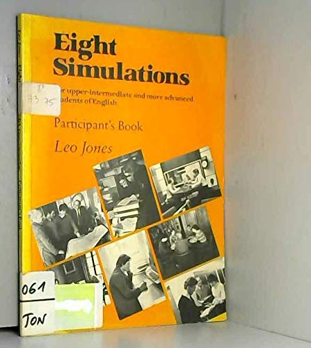 Eight Simulations Participant's book: For Upper-intermediate and More Advanced Students of English (052128838X) by Leo Jones