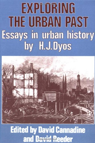 Exploring the Urban Past: Essays in Urban: H.J. Dyos