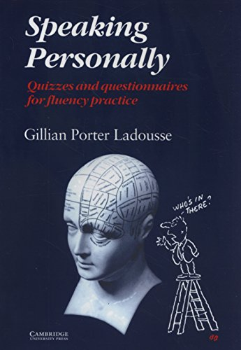 Speaking Personally: Quizzes and Questionnaires for Fluency: Gillian Porter Ladousse