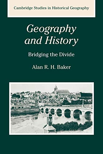 GEOGRAPHY AND HISTORY. BRIDGING THE DIVIDE [PAPERBACK]
