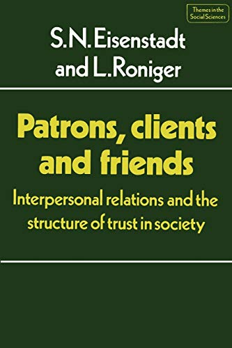 9780521288903: Patrons, Clients and Friends: Interpersonal Relations and the Structure of Trust in Society (Themes in the Social Sciences)