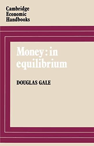 Money in Equilibrium: Gale, Douglas