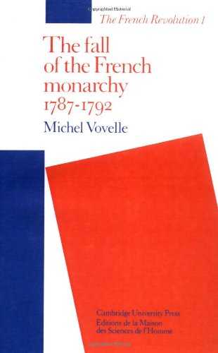 The Fall of the French Monarchy, 1787-1792: Michel Vovelle