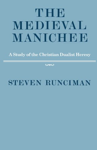 9780521289269: The Medieval Manichee: A Study of the Christian Dualist Heresy