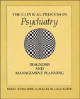 The Clinical Process in Psychiatry: Diagnosis and Management Planning: Nurcombe, Barry, Gallagher, ...