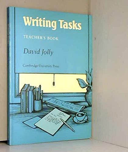 Writing Tasks Teacher's book: An Authentic-Task Approach: Jolly, David