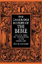 The Cambridge History of the Bible. Vol. 3. The West from the Reformation to the Present Day