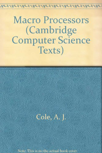 Macro Processors (Cambridge Computer Science Texts): Cole
