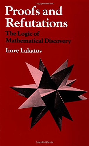 9780521290388: Proofs and Refutations: The Logic of Mathematical Discovery