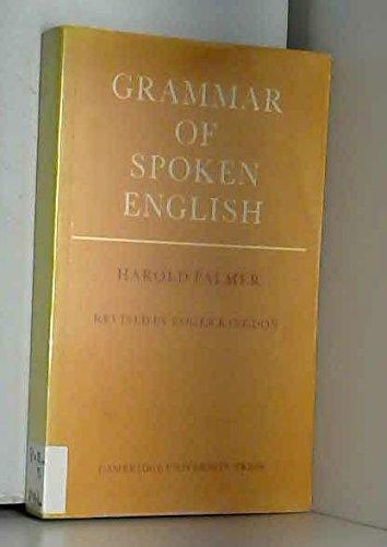 A Grammar of Spoken English: Palmer, H. E.;