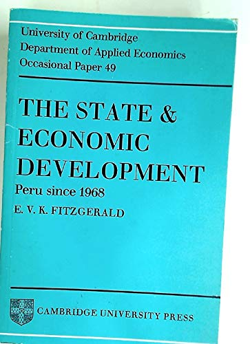 The State and Economic Development. Peru Since 1968.: Fitzgerald, E V K