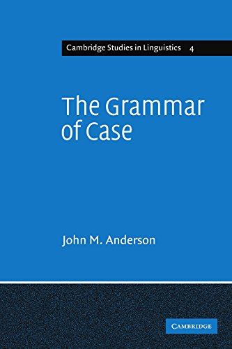 9780521290579: The Grammar of Case: Towards a Localistic Theory (Cambridge Studies in Linguistics)