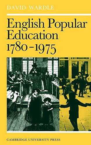 9780521290739: English Popular Education 1780-1975