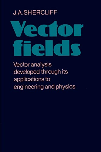 9780521290920: Vector Fields: Vector Analysis Developed through its Application to Engineering and Physics